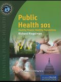 Public Health 101: Healthy People - Healthy Populations [with Access Code] [With Access Code]