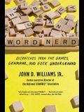 Word Nerd: Dispatches from the Games, Grammar, and Geek Underground