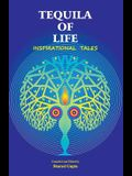Tequila of Life: Inspirational Tales