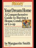 Your Dream Home: A Comprehensive Guide to Buying a House, Condo, or Co-Op
