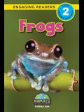 Frogs: Animals That Change the World! (Engaging Readers, Level 2)