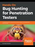 Hands-On Bug Hunting for Penetration Testers
