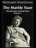 The Marble Faun, the Romance of Monte Beni - Volume 1