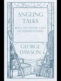 Angling Talks - Being the Winter Talks on Summer Pastimes - Contributed to the forest and Stream