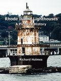 Rhode Island Lighthouses: A Pictorial History