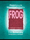 Photo Manual & Dissection Guide of the Frog