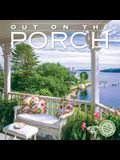Out on the Porch Wall Calendar 2022: A Year of Front Row Seats to Fabulous Views.