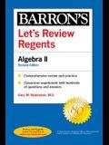 Let's Review Regents: Algebra II Revised Edition