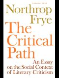 The Critical Path: An Essay on the Social Context of Literary Criticism