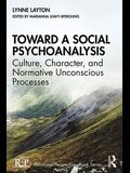 Toward a Social Psychoanalysis: Culture, Character, and Normative Unconscious Processes