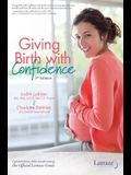 Giving Birth with Confidence (Official Lamaze Guide, 3rd Edition)