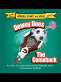 Dewey Does the Comeback: Book Three
