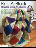 Knit-A-Block Quilts and Afghans: 60 Easy Knit 10 Squares with Fabric and Yarn