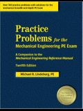 Practice Problems for the Mechanical Engineering PE Exam: A Companion to the Mechanical Engineering Reference Manual