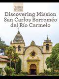 Discovering Mission San Carlos Borromeo del Rio Carmelo