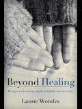 Beyond Healing: Messages our loved ones, angels, and guides want us to hear