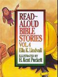 Read Aloud Bible Stories Volume 4, Volume 4