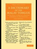 A Dictionary of the Malay Tongue