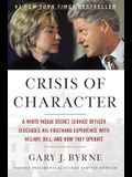 Crisis of Character: A White House Secret Ser