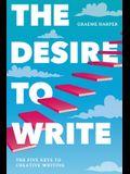 The Desire to Write: The Five Keys to Creative Writing