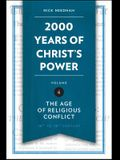 2,000 Years of Christ's Power, Volume 4: The Age of Religious Conflict