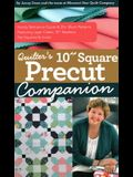 Quilter's 10 Square Precut Companion: Handy Reference Guide & 20+ Block Patterns, Featuring Layer Cakes, 10 Stackers, Ten Squares and More!