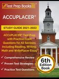 ACCUPLACER Study Guide 2021-2022: ACCUPLACER Test Prep with Practice Exam Questions for All Sections Including Reading, Writing, Math and WritePlacer