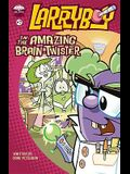 LarryBoy in the Amazing Brain-Twister (Big Idea Books / LarryBoy)