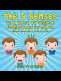 The 5 Senses Workbook for Kindergarten - Feelings Books for Children - Children's Emotions & Feelings Books