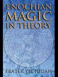 Enochian Magic in Theory