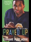 Prayed Up: Perry Skky Jr. Series #4