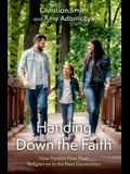 Handing Down the Faith: How Parents Pass Their Religion on to the Next Generation