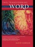 This Transforming Word: Cycle C: Commentary on the Readings for Sundays and Feast Days of Cycle C of the Lectionary Through 2025, Including Full Scrip