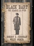 Black Bart, the Search Is Over