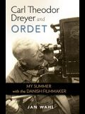Carl Theodor Dreyer and Ordet: My Summer with the Danish Filmmaker