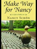 Make Way for Nancy: A Life in Public Art