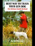 Best Way to Train Your Gun Dog: The Delmar Smith Method
