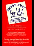 Sugar Bust for Life!: Cookbook and Companion Guide by the Famous Family of Good Food