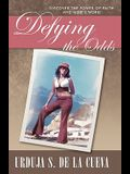 Defying the Odds: Discover the Power of Faith and God's Word