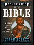 Pocket Guide to the Bible: A Little Book about the Big Book
