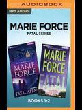 Marie Force Fatal Series: Books 1-2: Fatal Affair & Fatal Justice