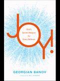 Joy!: God's Secret Weapon for Every Believer