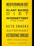Mediterranean Diet for Beginners, Plant Based Diet, Intermittent Fasting for Women, Keto Snacks, Autophagy, Ketogenic Bread: 6 books in 1: The Complet