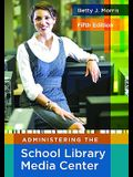 Administering the School Library Media Center, 5th Edition