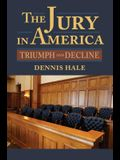 The Jury in America: Triumph and Decline