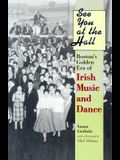 See You at the Hall: Boston's Golden Era of Irish Music and Dance