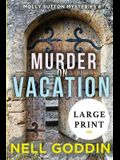 Murder on Vacation: (Molly Sutton Mysteries 6) LARGE PRINT