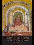 Psychological Healing: A Historical and Clinical Study-Volume One