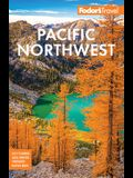 Fodor's Pacific Northwest: Portland, Seattle, Vancouver, & the Best of Oregon and Washington