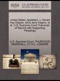 United States, Appellant, V. Gerald Hay Kilgore, A/K/A Jerry Kilgore, Et Al. U.S. Supreme Court Transcript of Record with Supporting Pleadings